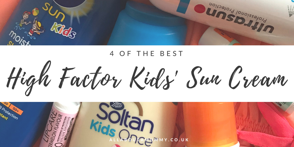 4 of the best high factor sun creams title with picture of sun creams behind