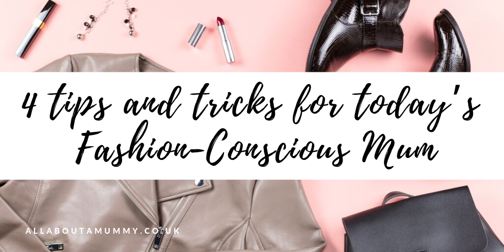 Picture of clothing on a pink background with blog post title '4 tips and tricks for today's fashion conscious mum blog post title