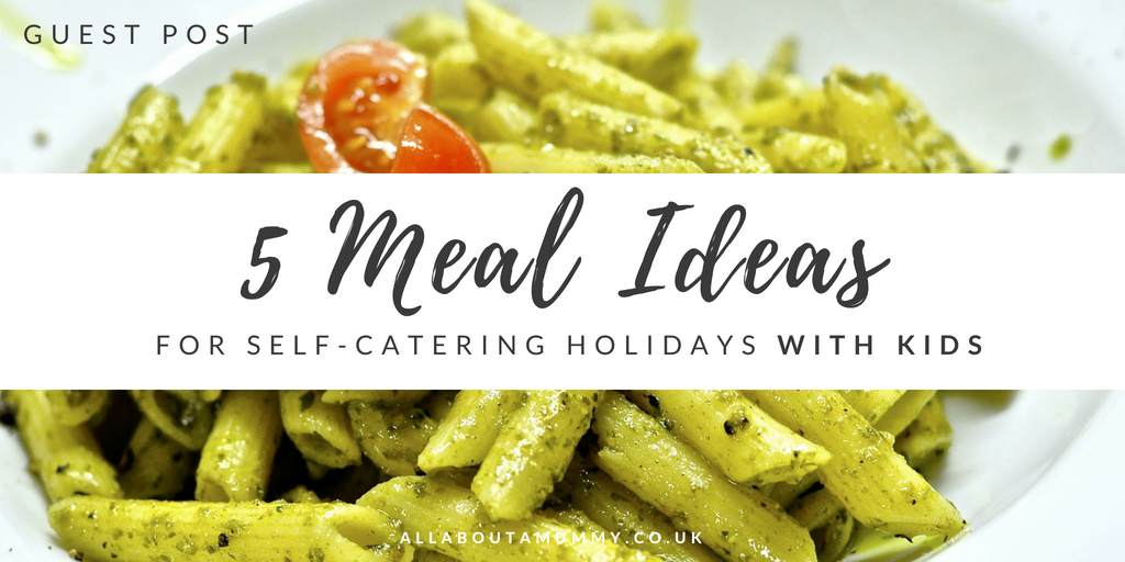 Picture of pesto pasta with blog post title '5 meal ideas for self catering holidays with kids