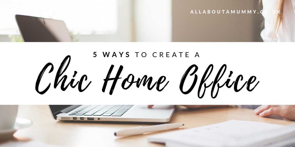 5 ways to creat a chic home office blog post title with office in background