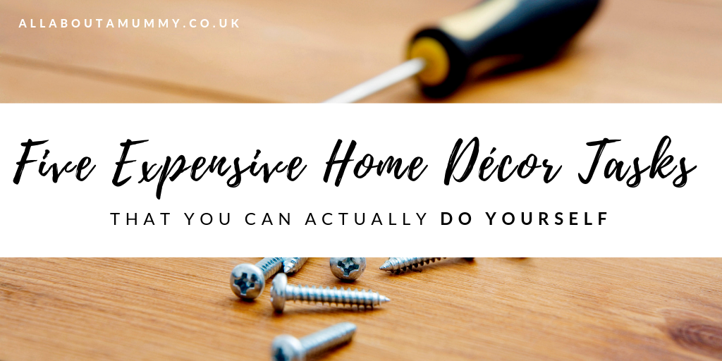 5 expensive home decor tasks that you can actually do yourself blog post title with image of screwdriver behind