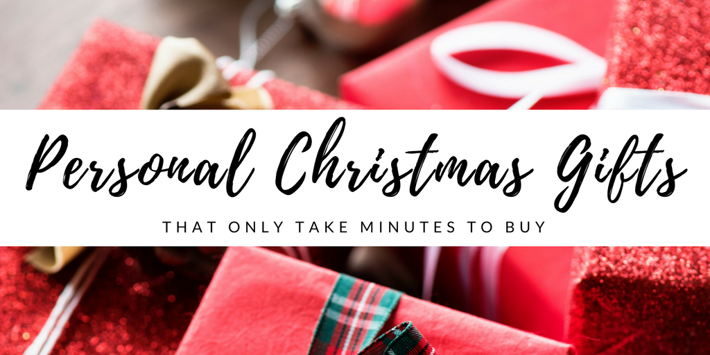 Picture of Christmas gifts with blog post title: Personal Christmas Gifts that take minutes to buy