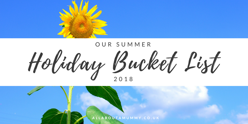 Picture of sunflower and sky with Our Summer Holiday Bucket List blog post title