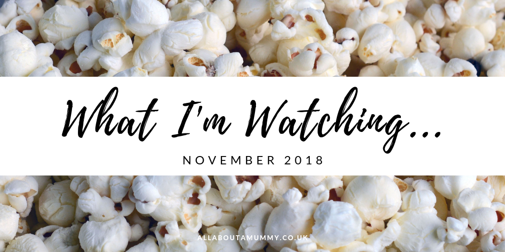 Picture of popcorn with What I'm Watching November 2018 blog post title across
